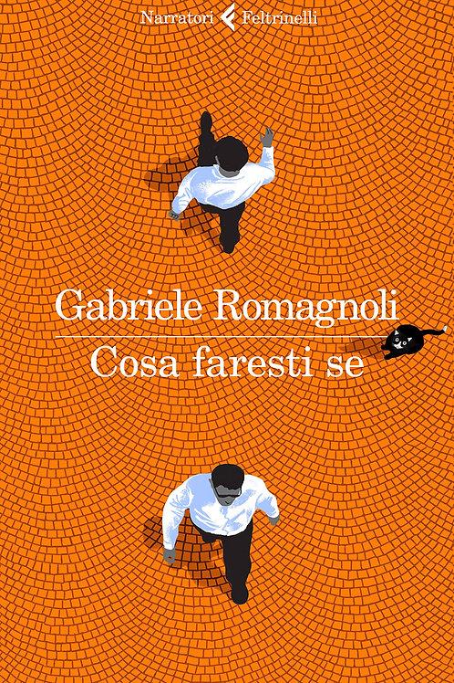 Cosa faresti se di Gabriele Romagnoli