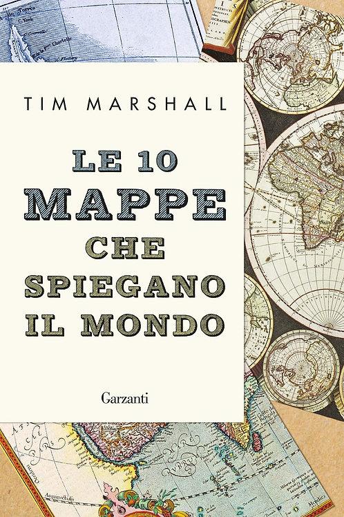 Le 10 mappe che spiegano il mondo di Tim Marshall