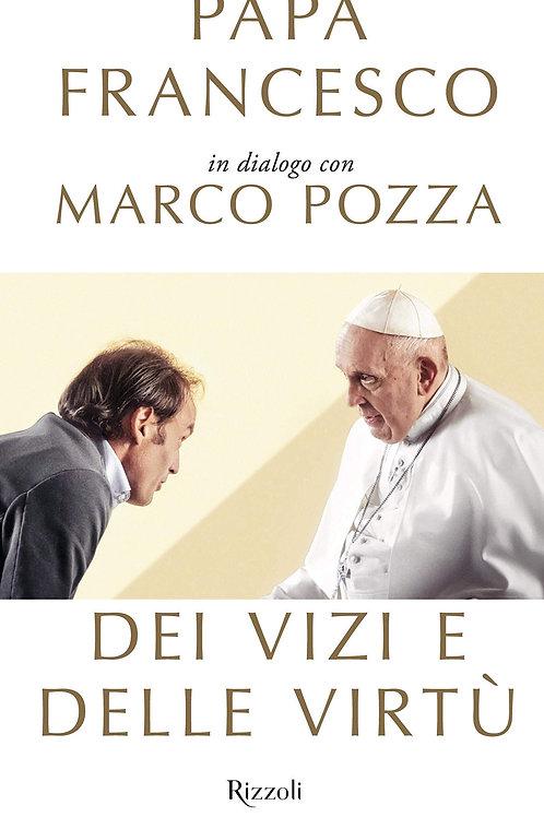 Dei vizi e delle virtù di Papa Francesco