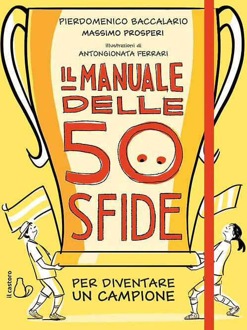 Manuale delle 50 sfide per diventare un campione di Pierdomenico Baccalario