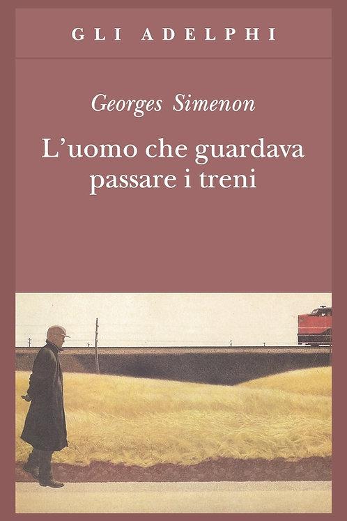 L'uomo che guardava passare i treni di Georges Simenon