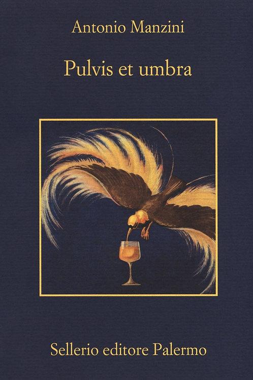 Pulvis et umbra di Antonio Manzini - Sellerio
