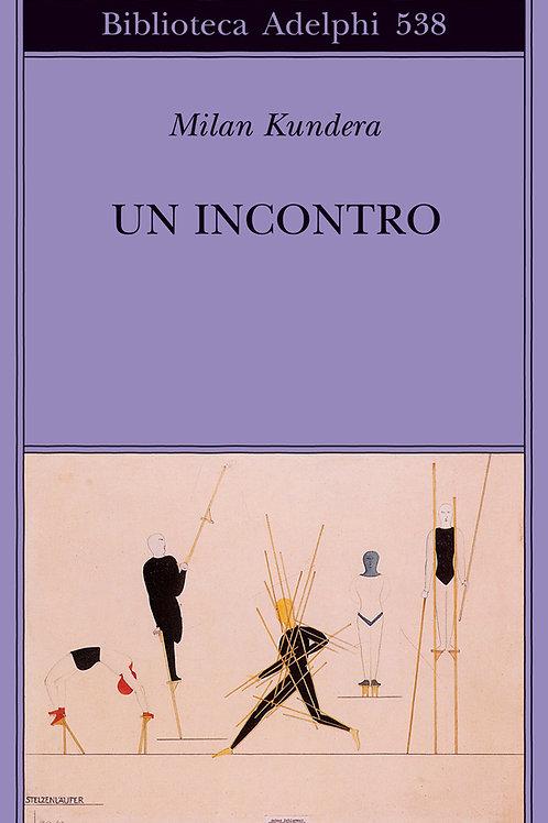 Un incontro di Milan Kundera