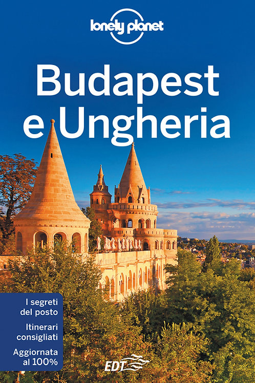Budapest e Ungheria Guida di viaggio 7a edizione - Novembre 2017