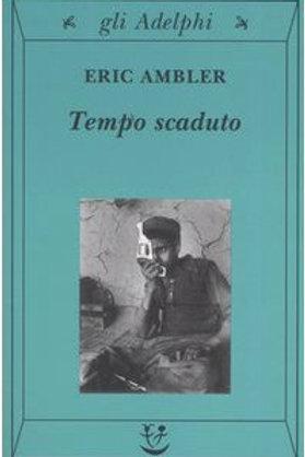 Tempo scaduto di Eric Ambler