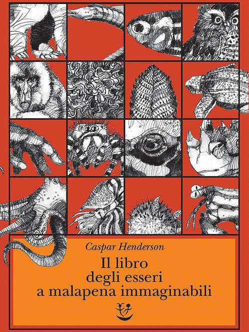 Il libro degli esseri a malapena immaginabili di Caspar Henderson