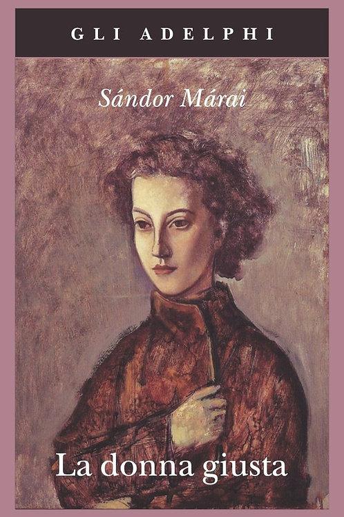La donna giusta di Sandor Marai