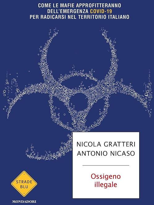 Ossigeno illegale di Nicola Gratteri e Antonio Nicaso