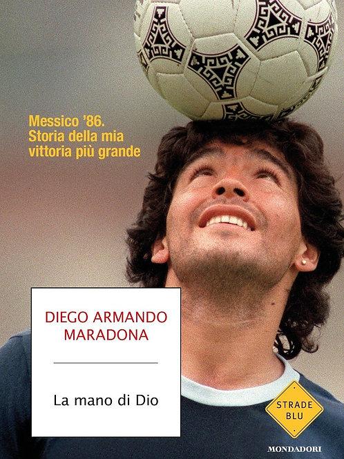 La mano di Dio di Diego Armando Maradona