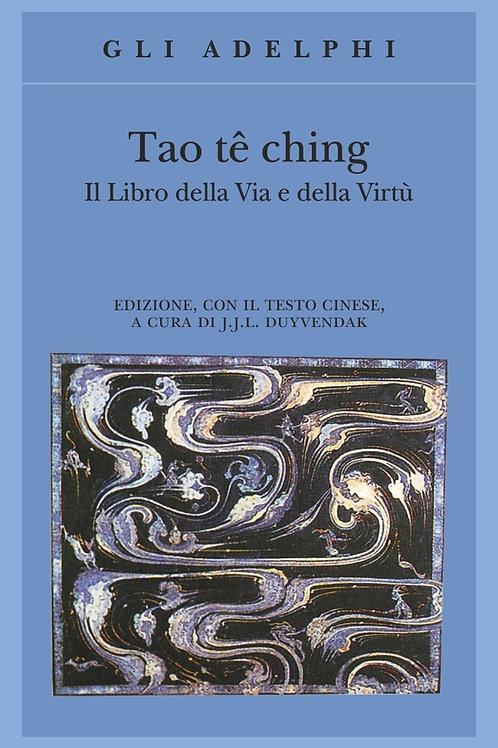 Tao te ching. Il libro della via e della virtù di J.J. Duyvendak