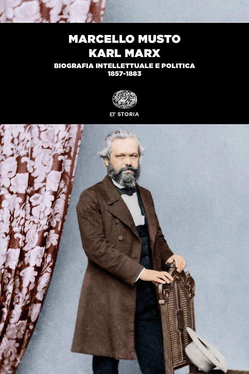 Karl Marx. Biografia intellettuale e politica (1857-1883) di Marcello Musto