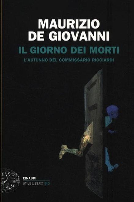 Il giorno dei morti di Maurizio de Giovanni - Einaudi