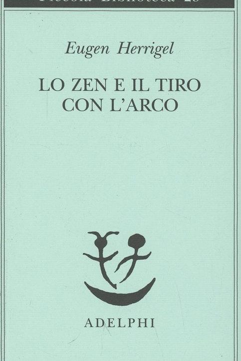 Lo zen e il tiro con l'arco di Eugen Herrigel
