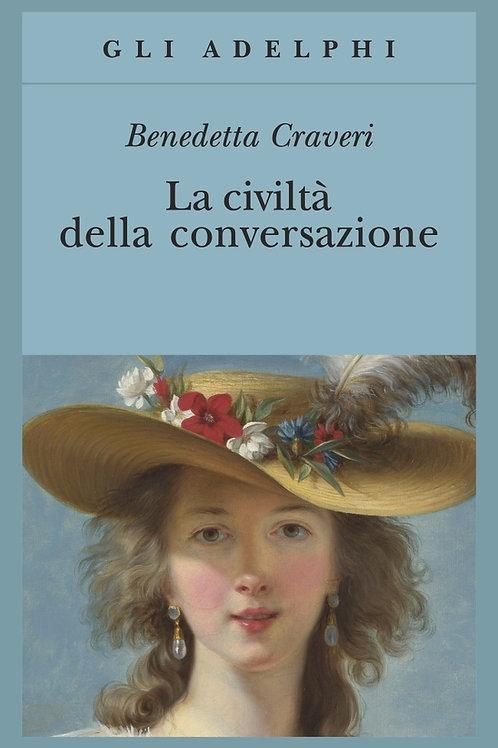 La civilta' della conversazione di Benedetta Craveri
