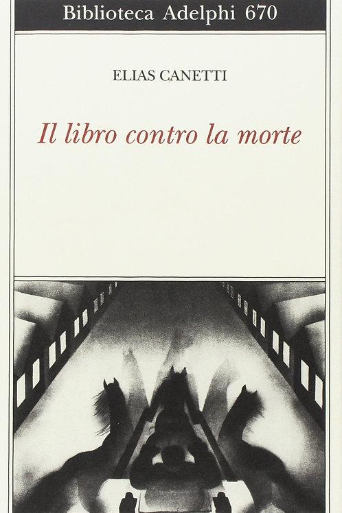 Il libro contro la morte di Elias Canetti