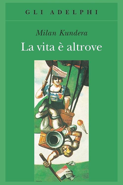 La viita e' altrove di Milan Kundera