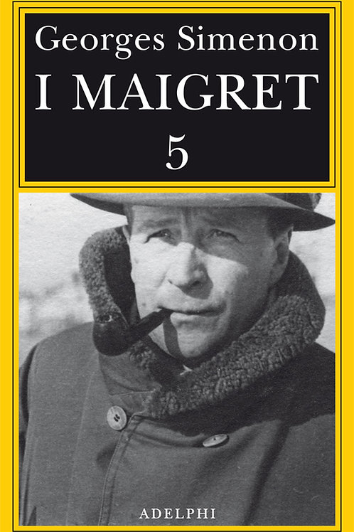 I Maigret. Vol. 5 di Georges Simenon