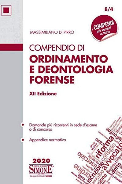 Compendio di ordinamento e deontologia forense di Massimiliano di Pirro
