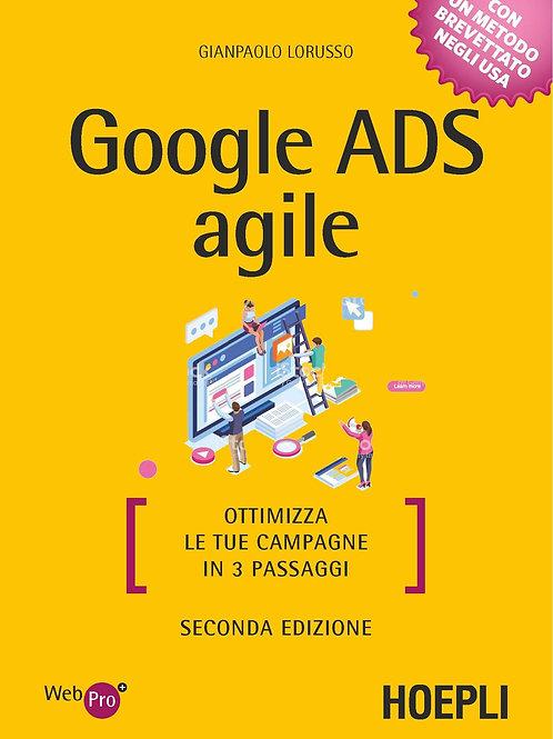 Google ADS agile: Ottimizza le tue campagne in 3 passaggi di Gianpaolo Lorusso