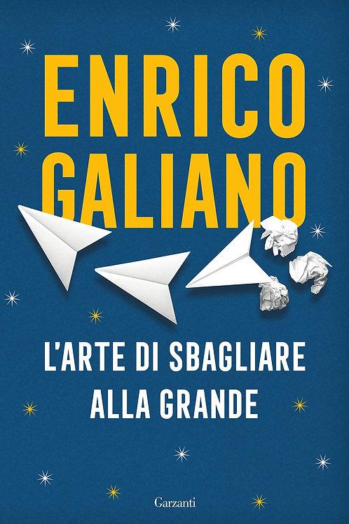 L'arte di sbagliare alla grande di Enrico Galiano