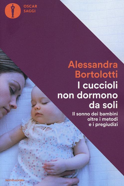 I cuccioli non dormono da soli di Alessandra Bertolotti