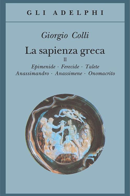 La sapienza greca. Vol. 2 di Giorgio Colli