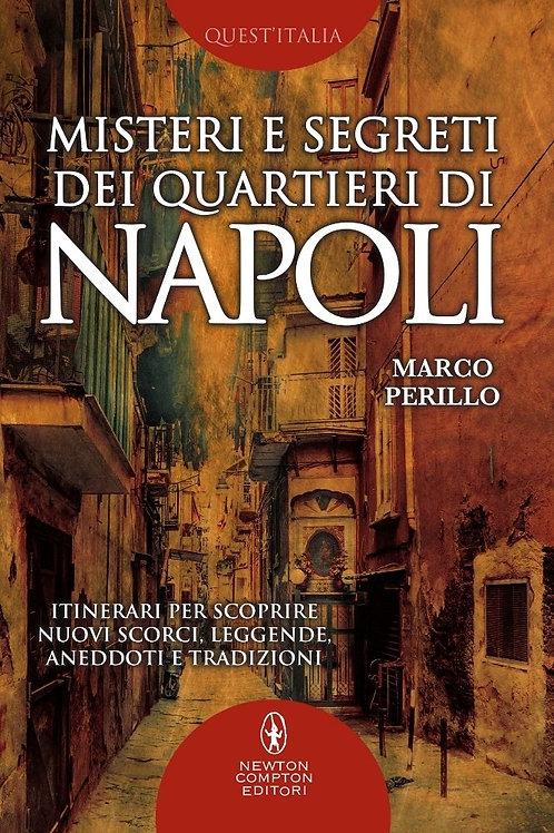 Misteri e segreti dei quartieri di Napoli di Marco Perillo - Newton Compton