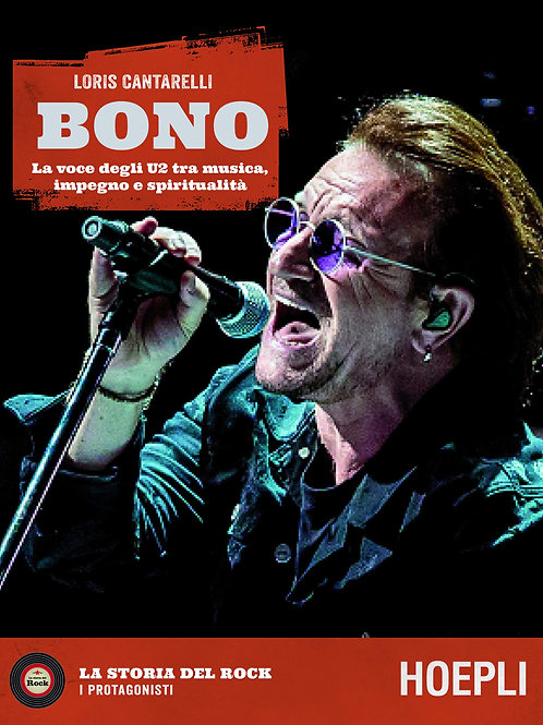 Bono. La voce degli U2 tra musica, impegno e spiritualità di Loris Cantarelli
