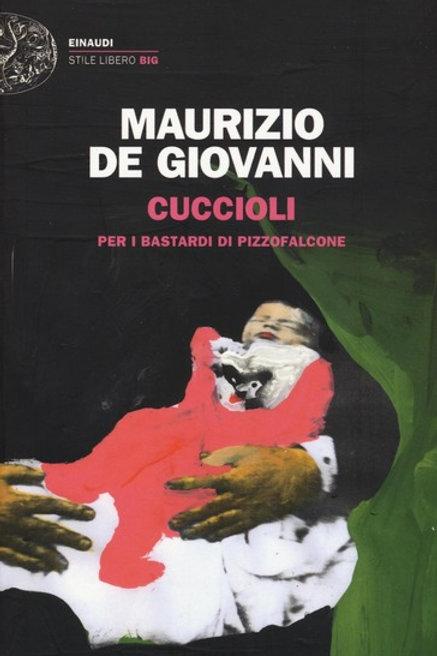 Cuccioli per i Bastardi di Pizzofalcone di Maurizio de Giovanni - Einaudi