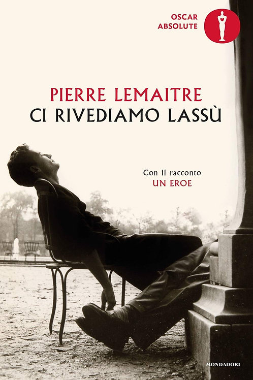 Ci rivediamo lassù di Pierre Lemaitre
