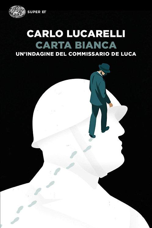 Carta bianca. Un'indagine del commissario De Luca di Carlo Lucarelli