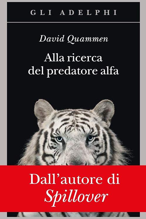 Alla ricerca del predatore alfa di David Quammen