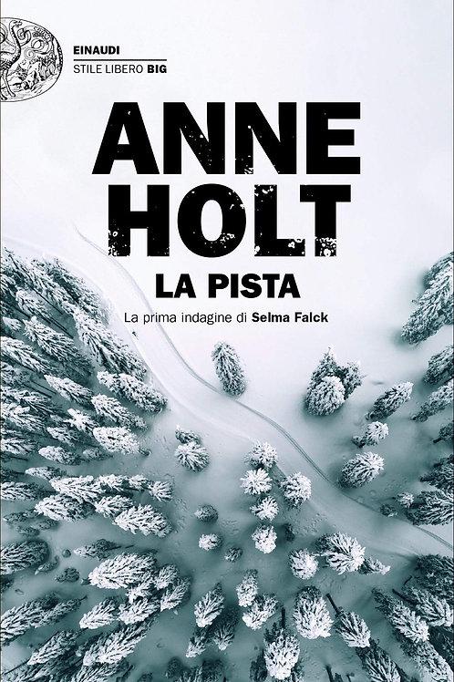 La pista. La prima indagine di Selma Falck di Anne Holt