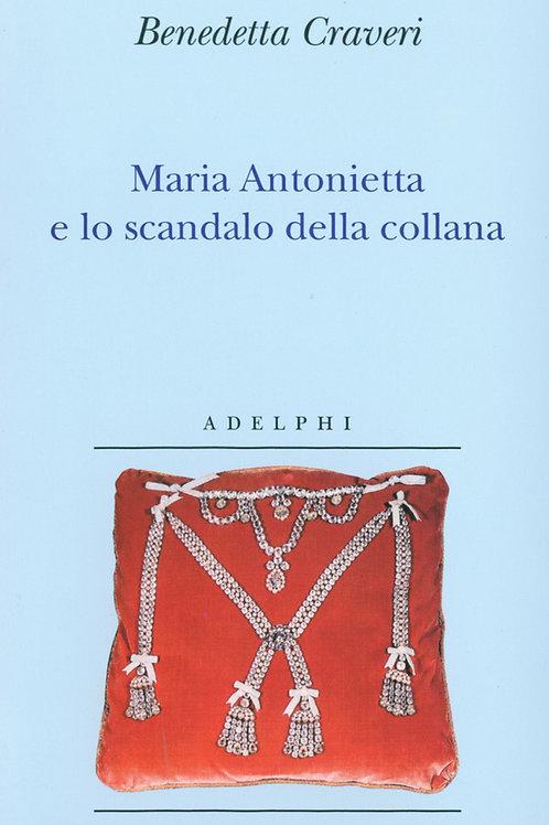Maria Antonietta e lo scandalo della collana di Benedetta Craveri