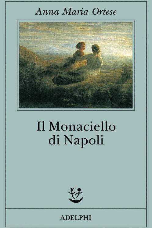 Il monaciello di Napoli. Il fantasma di Anna Maria Ortese