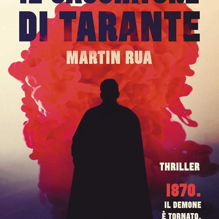Martin Rua presenta: Il cacciatore di tarante