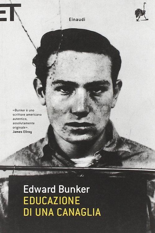 Educazione di una canaglia di Bunker Edward