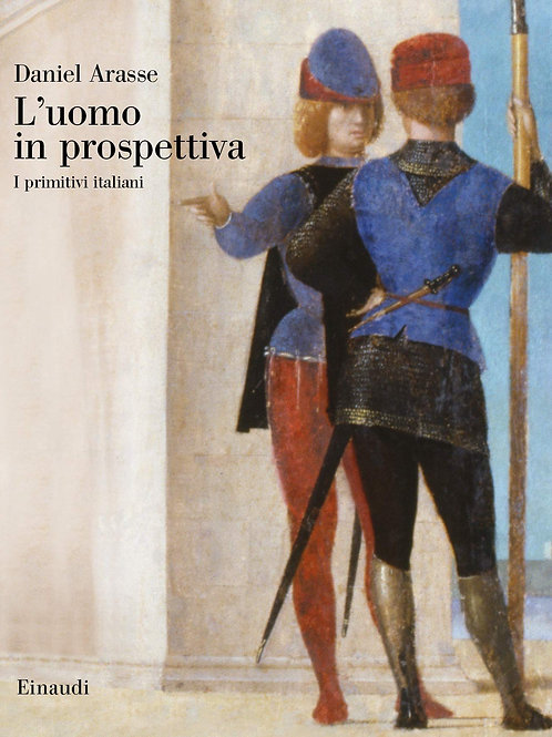 L'uomo in prospettiva. I primitivi italiani di Arasse Daniel