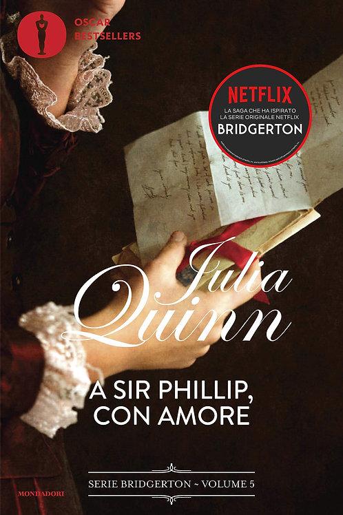 A Sir Phillip, con amore. Serie Bridgerton (Vol. 5)