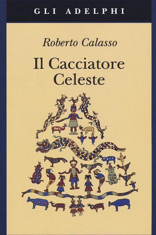Il cacciatore celeste di Roberto Calasso