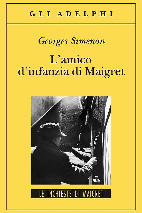 L'amico d'infanzia di Maigret di Georges Simenon