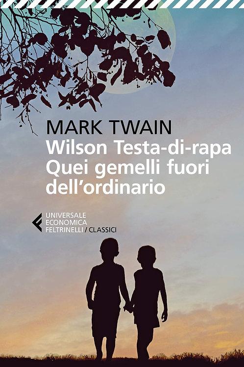 Wilson testa-di-rapa. Quei gemelli fuori dall'ordinario di Marc Twain