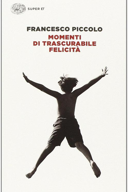 Momenti di trascurabile felicità di Francesco Piccolo