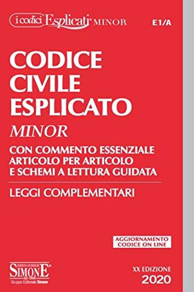 Codice civile esplicato. Con commento essenziale articolo per articolo