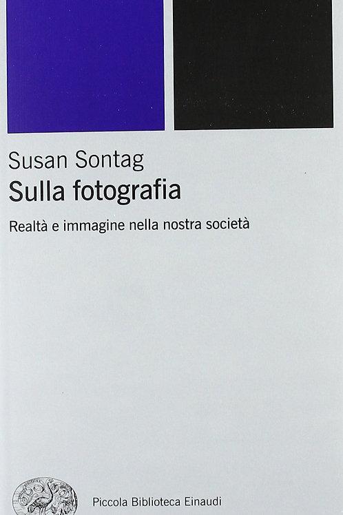 Sulla fotografia. Realtà e immagine nella nostra societa' di Susan Sontag
