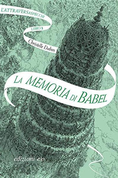 La memoria di Babel. L'Attraversaspecchi: 3
