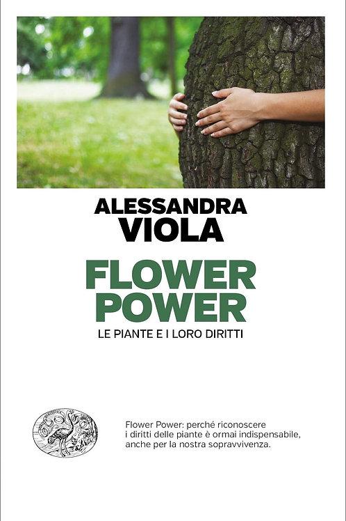 Flower power. Le piante e i loro diritti di Alessandra Viola