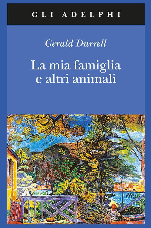 La mia famiglia e altri animali di Gerald Durrell