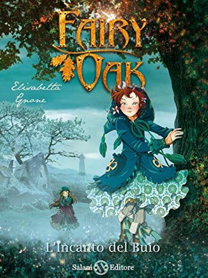 L'incanto del buio. Fairy Oak: 2 di Elisabetta Gnone - Salani