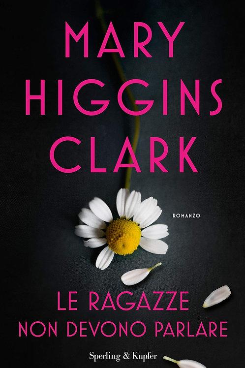 Le ragazze non devono parlare di Mary Higgins Clark